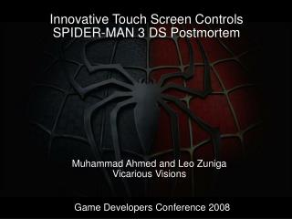 Innovative Touch Screen Controls SPIDER-MAN 3 DS Postmortem