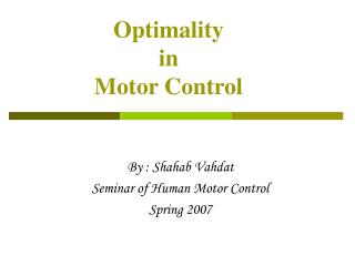 Optimality  in  Motor Control