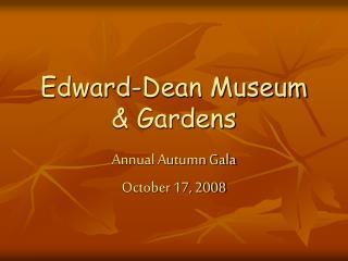 Edward-Dean Museum  & Gardens