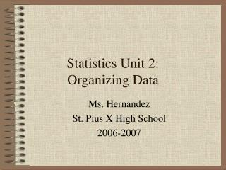 Statistics Unit 2: Organizing Data
