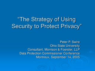 """The Strategy of Using Security to Protect Privacy"""