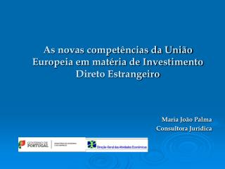As novas competências da União Europeia em matéria de Investimento Direto Estrangeiro