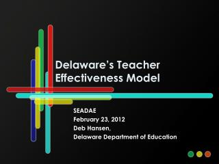 Delaware's Teacher Effectiveness Model