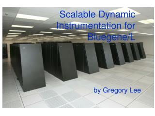 Scalable Dynamic Instrumentation for Bluegene/L