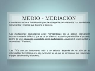 MEDIO - MEDIACIÓN