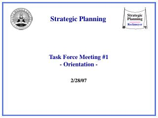 Task Force Meeting #1 - Orientation -