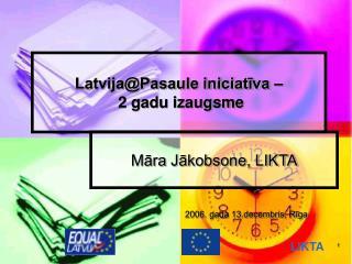 Latvija@Pasaule iniciatīva –  2 gadu izaugsme