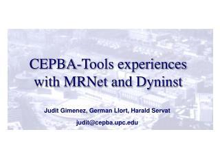 Judit Gimenez, German Llort, Harald Servat judit@cepba.upc