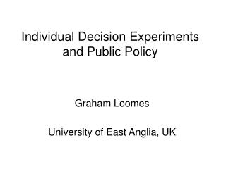 Individual Decision Experiments and Public Policy