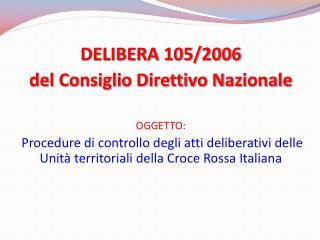 DELIBERA 105/2006 del Consiglio Direttivo Nazionale OGGETTO:
