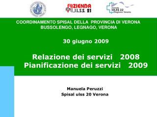 30 giugno 2009 Relazione dei servizi   2008 Pianificazione dei servizi   2009