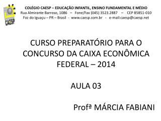 COLÉGIO CAESP – EDUCAÇÃO INFANTIL, ENSINO FUNDAMENTAL E MÉDIO