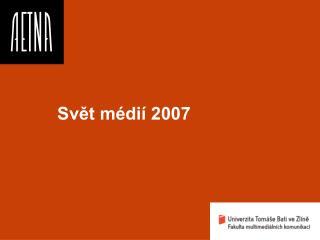 Sv?t m�di� 2007