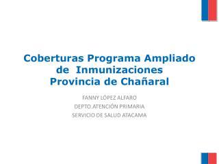Coberturas Programa Ampliado de  Inmunizaciones Provincia de Chañaral