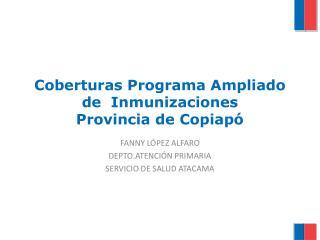 Coberturas Programa Ampliado de  Inmunizaciones Provincia de Copiapó