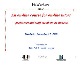 An on-line course for on-line tutors - professors and staff members as students