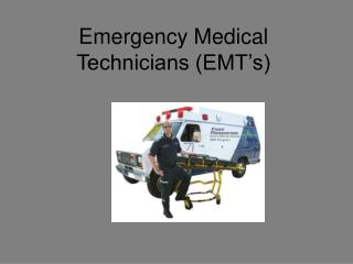 Emergency Medical Technicians (EMT's)