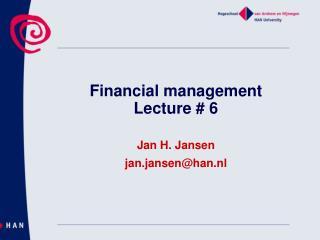 Financial management Lecture # 6