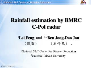 Rainfall estimation by BMRC  C-Pol radar