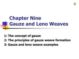 Chapter Nine  Gauze and Leno Weaves