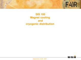 SIS 100 Magnet cooling  and cryogenic distribution