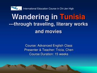 Wandering in  Tunisia ---through traveling, literary works and movies