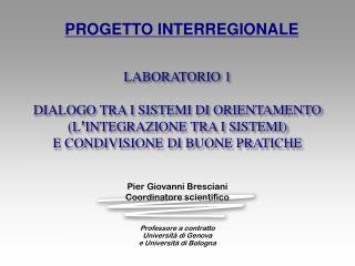 Pier Giovanni Bresciani Coordinatore scientifico Professore a contratto  Università di Genova