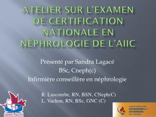 Atelier  sur l 'examen  de certification nationale en  néphrologie de l'AIIC