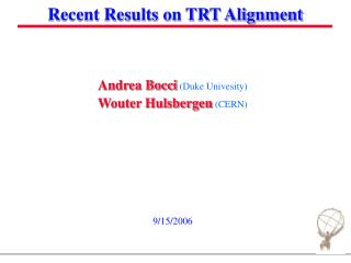 Recent Results on TRT Alignment