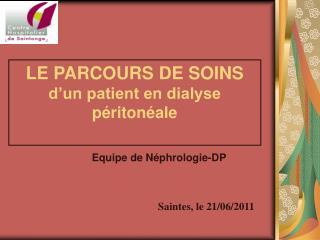 LE PARCOURS DE SOINS d'un patient en dialyse péritonéale