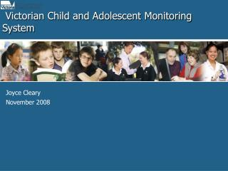 Victorian Child and Adolescent Monitoring System
