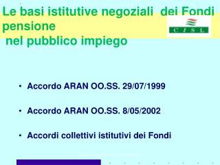 Le basi istitutive negoziali  dei Fondi pensione  nel pubblico impiego