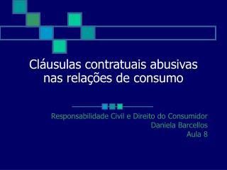 Cláusulas contratuais abusivas nas relações de consumo