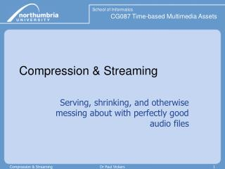 Compression & Streaming