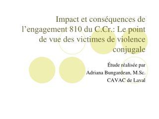 Étude réalisée par  Adriana Bungardean, M.Sc.  CAVAC de Laval