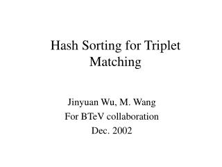 Hash Sorting for Triplet Matching