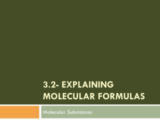 3.2- Explaining Molecular Formulas