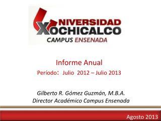 Informe  Anual  P eríodo :   J ulio  2012 – Julio 2013