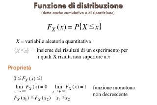 Funzione di distribuzione (detta anche cumulativa o di ripartizione)