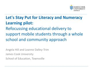 Lets Stay Put for Literacy and Numeracy Learning pilot:   Refocussing educational delivery to support mobile students th