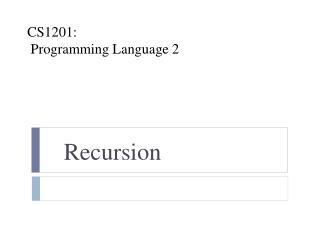 CS1201:  Programming Language 2