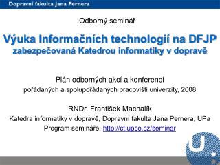 Výuka Informačních technologií na DFJP zabezpečovaná Katedrou informatiky v dopravě
