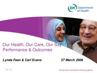 Our Health, Our Care, Our Say: Performance & Outcomes