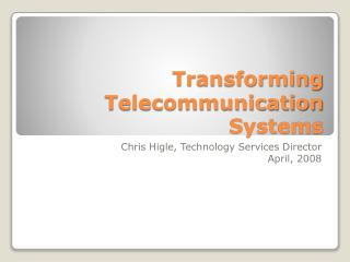 Transforming Telecommunication Systems