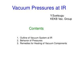 Vacuum Pressures at IR