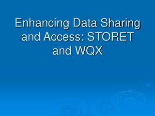 Enhancing Data Sharing and Access: STORET and WQX