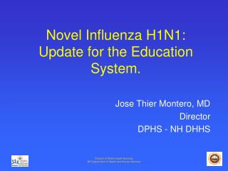 Novel Influenza H1N1:  Update for the Education System.
