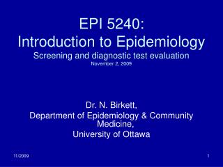 EPI 5240: Introduction to Epidemiology Screening and diagnostic test evaluation November 2, 2009