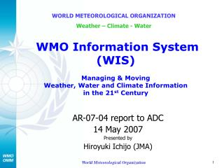 AR-07-04 report to ADC 14 May 2007 Presented by Hiroyuki Ichijo (JMA)