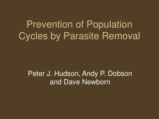 Prevention of Population Cycles by Parasite Removal